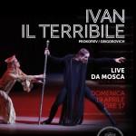 Il balletto del Bolshoi: Ivan il terribile